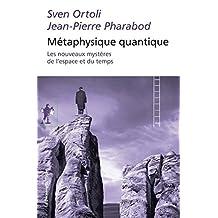 Métaphysique quantique - Nº 486: Les nouveaux mystères de l'espace et du temps