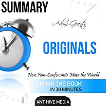 Adam Grant's Originals: How Non-Conformists Move the World Summary