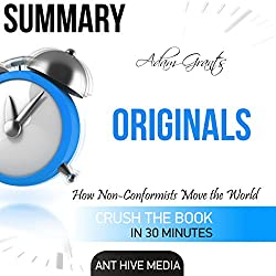 Adam Grant's Originals: How Non-Conformists Move the World Summary