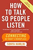 img - for How to Talk So People Listen: Connecting in Today's Workplace book / textbook / text book