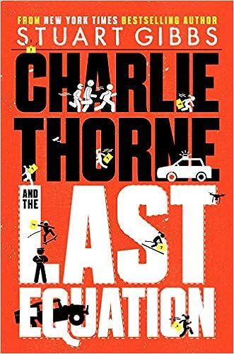Charlie Thorne and the Last Equation: Stuart Gibbs