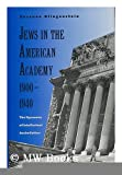 Jews in the American Academy, 1900-1940 : The Dynamics of Intellectual Assimilation, Klingenstein, Susanne, 0300049412