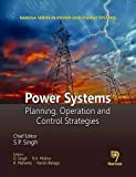 img - for Power Systems: Planning, Operations and Control Strategies (Narosa Series in Power and Energy Systems) book / textbook / text book