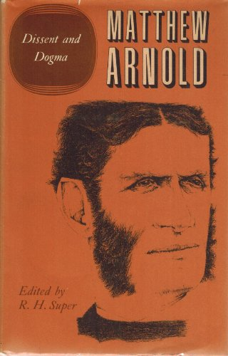The Complete Prose Works of Matthew Arnold: Volume VI. Dissent and Dogma (v. 6)