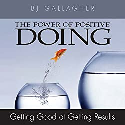 The Power of Positive Doing