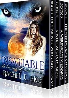 Insatiable Werewolves Box Set 1-4: Werewolves by [Rice, Rachel E]