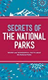 img - for Secrets of the National Parks: Weird and Wonderful Facts About America's Natural Wonders book / textbook / text book