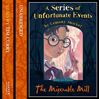 Amazon Com The Miserable Mill A Series Of Unfortunate Events Book