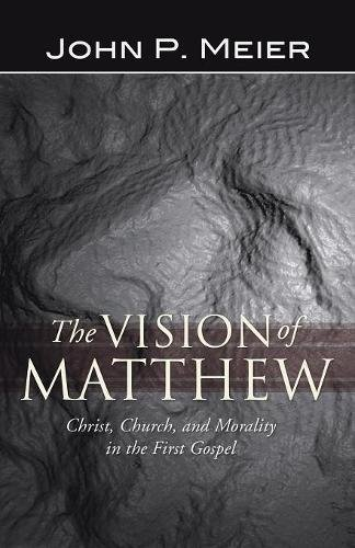 The Vision of Matthew: Christ, Church, and Morality in the First Gospel pdf