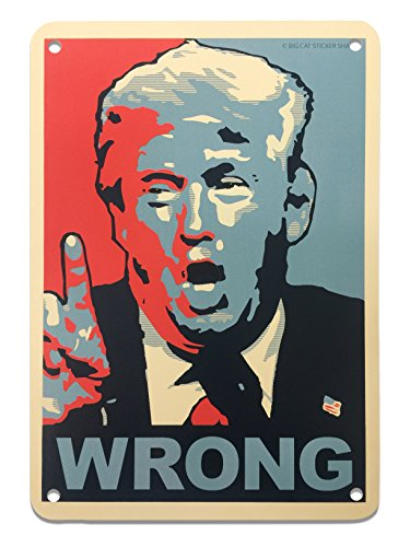 Metal Sign - Trump Wrong by Big Cat Sticker Shack