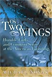 On Two Wings, Michael Novak, 1893554341
