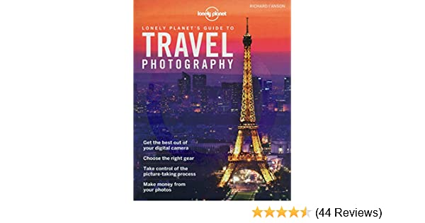 5th Edition Lonely Planets Guide to Travel Photography 5th Ed.