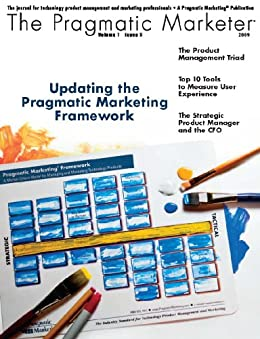 The Pragmatic Marketer Volume 7 Issue 5 by [Jim Foxworthy, Steve Johnson, Giovanni Calabro, Jon Gatrell, John Mecke]