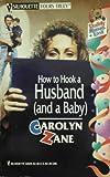 How to Hook a Husband, Carolyn Zane, 0373520298