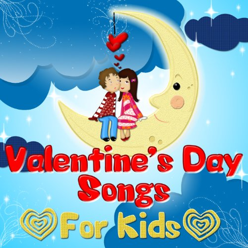 Valentine's Day Songs for Kids (Valentines Songs For Children)