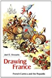 Drawing France : French Comics and the Republic, Vessels, Joel E., 1617033235
