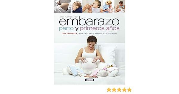 Embarazo parto y primeros años (Spanish Edition)