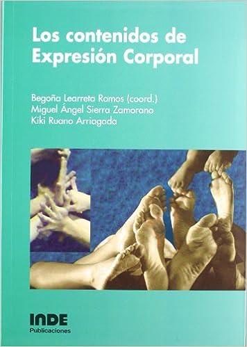 Los contenidos de Expresión Corporal Educación Física... Expresión Corporal: Amazon.es: Begoña Learreta, Miguel Ángel Sierra, Kiki Ruano: Libros