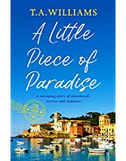 A Little Piece of Paradise: A sweeping story of sisterhood, secrets and romance (Love from Italy Book 1)