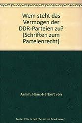 Wem steht das Vermögen der DDR-Parteien zu ?