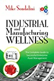 img - for Industrial and Manufacturing Wellness: The Complete Guide to Successful Enterprise Asset Management book / textbook / text book