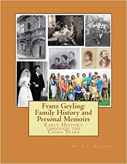 Book Franz Geyling: Family History and Personal Memoirs: Early History through the China Years