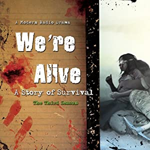 We're Alive: A Story of Survival, the Third Season Radio/TV Program