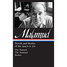 Bernard Malamud: Novels & Stories of the 1940s & 50s (LOA #248): The Natural / The Assistant / stories (Library of America Bernard Malamud Edition)