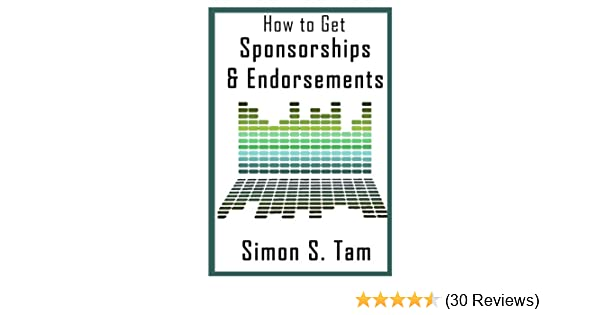 Amazon how to get sponsorships and endorsements ebook simon amazon how to get sponsorships and endorsements ebook simon tam kindle store fandeluxe Image collections