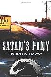 Satan's Pony, Robin Hathaway, 0312333226