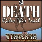 Death Rides This Trail   Steve Frazee
