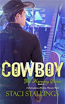 Cowboy: Contemporary Christian Romance Fiction (The Harmony Series, Book 1) by [Stallings, Staci]