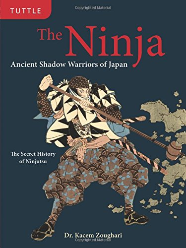 The Ninja Ancient Shadow Warriors of Japan (The Secret History of Ninjutsu)