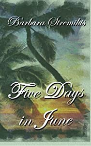 Five Days in June: A young woman encounters tragedy and hope in the crosswinds of Hawaii