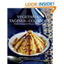Vegetarian Tagines & Cous Cous: 60 delicious recipes for Moroccan one-pot cooking