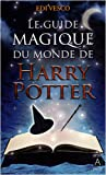Le guide magique du monde de Harry Potter