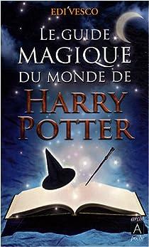 Le Guide magique du monde de Harry Potter par Vesco