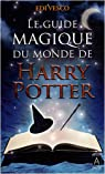 Le Guide magique du monde de Harry Potter par Vesco