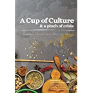 A Cup of Culture and a Pinch of Crisis: Tales from a Small Planet: The Food Edition