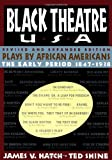 img - for Black Theatre USA Revised and Expanded Edition, Vol. 1 : Plays by African Americans, The Early Period 1847 to 1938 book / textbook / text book