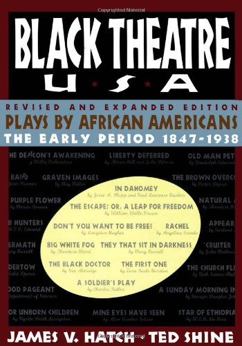 Books : Black Theatre USA Revised and Expanded Edition, Vol. 1 : Plays by African Americans, The Early Period 1847 to 1938