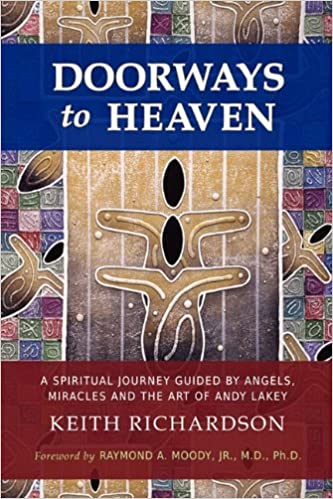 Doorways To Heaven: A Spiritual Journey Guided by Angels, Miracles and the Art of Andy Lakey