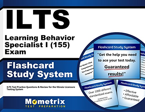 ILTS Learning Behavior Specialist I (155) Exam Flashcard Study System: ILTS Test Practice Questions & Review for the Illinois Licensure Testing System (Cards)