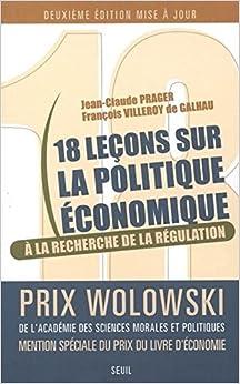 Dix-huit leçons sur la politique économique : A la recherche de la régulation