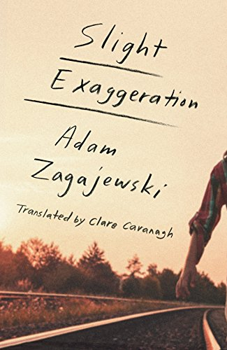 Slight exaggeration an essay kindle edition by adam zagajewski slight exaggeration an essay by zagajewski adam fandeluxe Choice Image