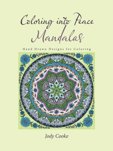 Download Coloring into Peace Mandalas: Hand Drawn Designs for Coloring pdf