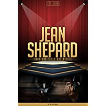 Jean Shepard Unauthorized & Uncensored (All Ages Deluxe Edition with Videos)