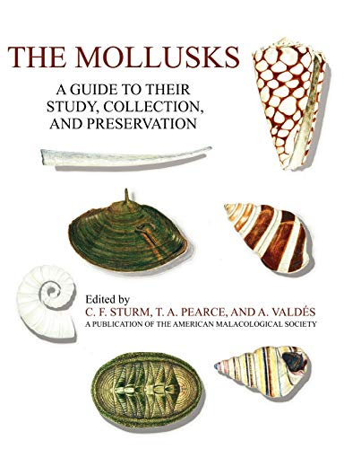 (The Mollusks: A Guide to Their Study, Collection, and Preservation )