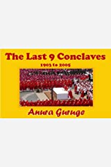 The Last 9 Conclaves 1903 to 2005 Kindle Edition