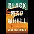 Black Mad Wheel: A Novel